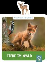 Mein kleines Tier-Lexikon - Tiere im Wald