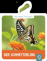 Mein kleines Tier-Lexikon: Der Schmetterling