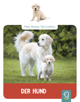 Mein kleines Tier-Lexikon: Der Hund