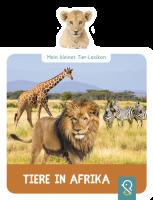 Mein kleines Tier-Lexikon: Tiere in Afrika